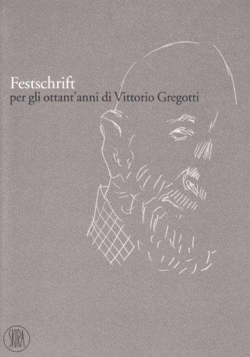 Festschrift per gli ottant'anni di Vittorio Gregotti.: Morpurgo,Guido. (a cura di).