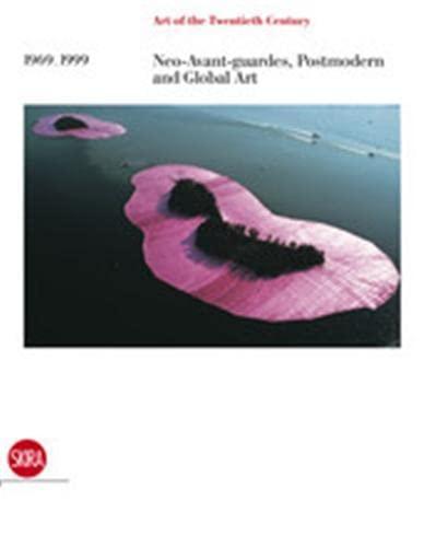 9788861306424: 1969-1999 Neo-avant-gardes, Postmodern and Global Art: 4 (Art of the Twentieth Century)