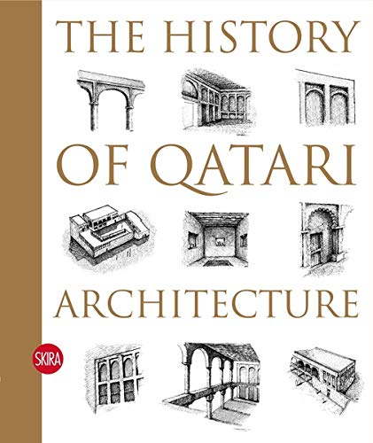The History of Qatari Architecture: Ibrahim Jaidah, Malika Bourennane