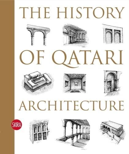 The History of Qatari Architecture: Ibrahim Jaidah, Malika Bourennane