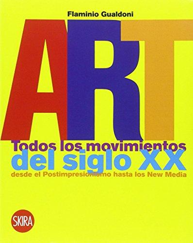 9788861308039: Art. todos los movimientos del siglo XX desde el postimpresionismo hasta los new media