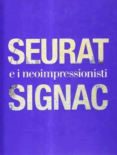 9788861308763: Seurat, Signac e il Neoimpressionismo