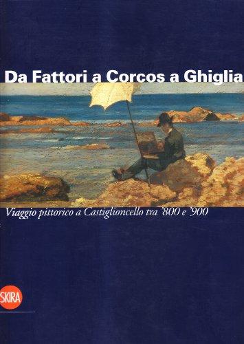 9788861308985: Da Fattori a Corcos a Ghiglia. Catalogo della mostra
