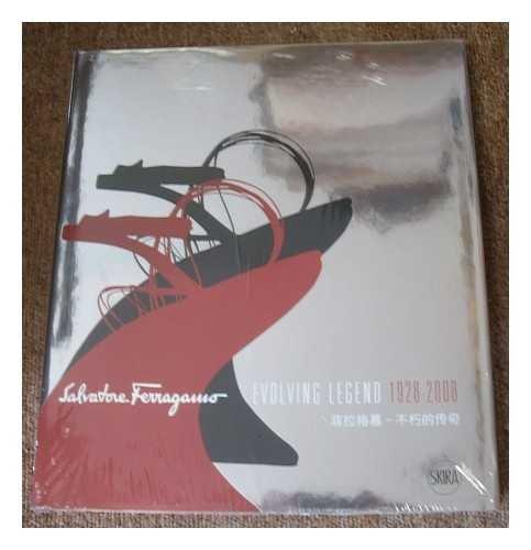 9788861309401: Salvatore Ferragamo Evolving Legend 1928-2008