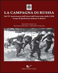 9788861347960: La campagna di Russia. Nel 70° anniversario dell'inizio dell'intervento dello CSIR Corpo di spedizione italiano in Russia