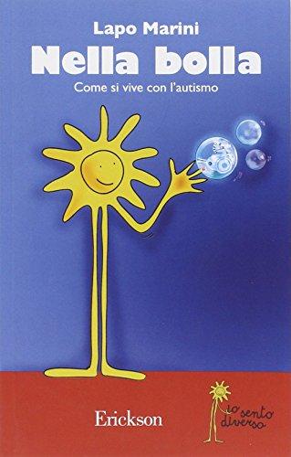 9788861371446: Nella bolla. Come si vive con l'autismo
