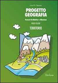 9788861371705: Progetto geografia. Percorsi di didattica e riflessione vol. 1 - Territorio