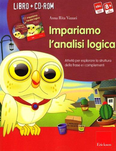 9788861372894: Impariamo l'analisi logica. Attività per esplorare la struttura della frase e i complementi. Kit. Con CD-ROM