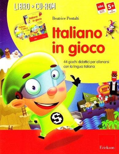 9788861372900: Italiano in gioco. 44 giochi didattici per allenarsi con la lingua italiana. Con CD-ROM