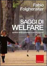9788861373877: Saggi di welfare. Qualità delle relazioni e servizi sociali