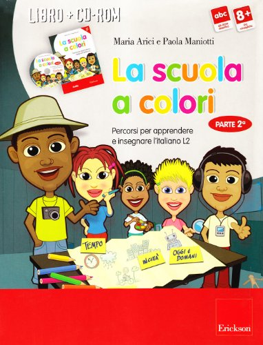 9788861374249: La scuola a colori. Percorsi per apprendere e insegnare l'italiano L2. Kit. Con CD-ROM vol. 2
