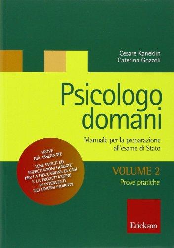 9788861374430: Psicologo domani. Manuale per la preparazione all'esame di Stato: 2