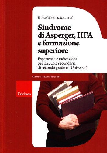 9788861377011: Sindrome di Asperger, Hfa e formazione superiore. Esperienze e indicazioni per la scuola secondaria di secondo grado e l'università