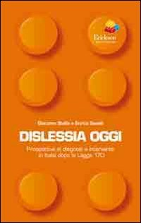 9788861378919: Dislessia oggi. Prospettive di diagnosi e intervento in Italia dopo la legge 170