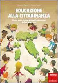 9788861379640: Educazione alla cittadinanza. Schede operative sui principi fondamentali della Costituzione