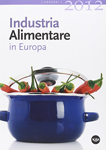 9788861401174: Industria alimentare in Europa 2012