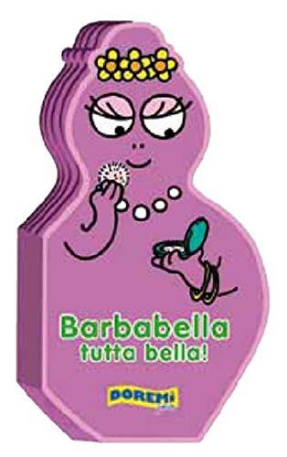 9788861422742: Barbabella tutta bella! Ediz. illustrata