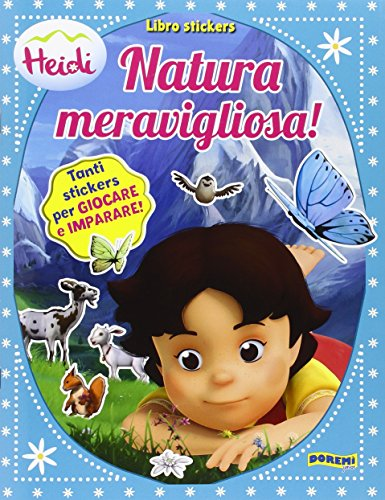 9788861423411: Natura meravigliosa. Heidi 3D. Con adesivi. Ediz. illustrata