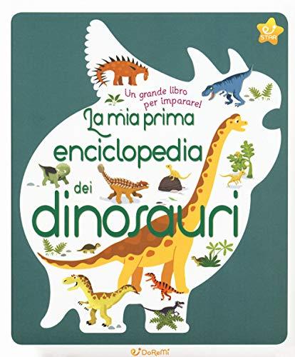 9788861425163: La mia prima enciclopedia dei dinosauri. Ediz. a colori