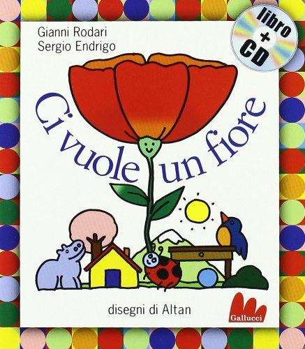 9788861450004: Ci vuole un fiore. Ediz. illustrata. Con CD Audio: Ci vuole un fiore + CD (small board book)
