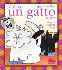 9788861450356: Gallucci: Volevo UN Gatto Nero + CD (Small Board Book) (Italian Edition)