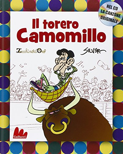 9788861450653: Il torero Camomillo. Ediz. illustrata. Con CD Audio
