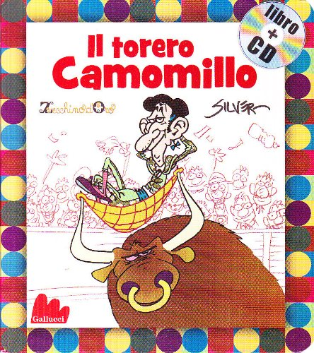 9788861450707: Il torero Camomillo. Con CD Audio