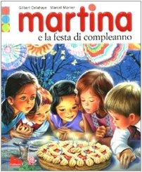 9788861451360: Martina e la festa di compleanno. Con gadget