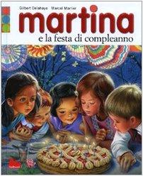 9788861451438: Martina e la festa di compleanno. Con gadget