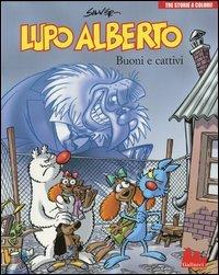 9788861453630: Lupo Alberto. Tre storie a colori. Buoni e cattivi: 4 (Illustrati)