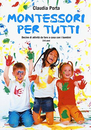 9788861459823: Montessori per tutti. Decine di attività da fare a casa con i bambini 3-6 anni