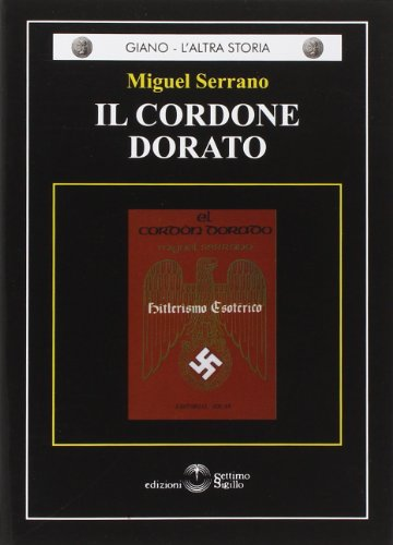 Il cordone dorato. Hitlerismo esoterico (8861480209) by Miguel Serrano