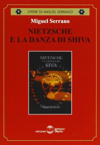 9788861481244: Nietzsche e la danza di Shiva (Opere di Miguel Serrano)