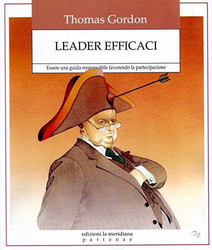 9788861534452: Leader efficaci. Essere una guida responsabile favorendo la partecipazione (Partenze)