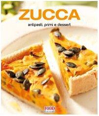 9788861541344: Zucca. Antipasti, primi e dessert