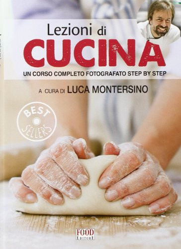 9788861543027: Lezioni di cucina. Un corso completo fotografato step by step. Ediz. illustrata