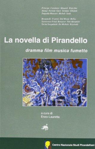 9788861560017: La novella di Pirandello. Dramma, film, musica, fumetto