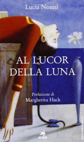 Al lucor della luna: Lucia Nonni