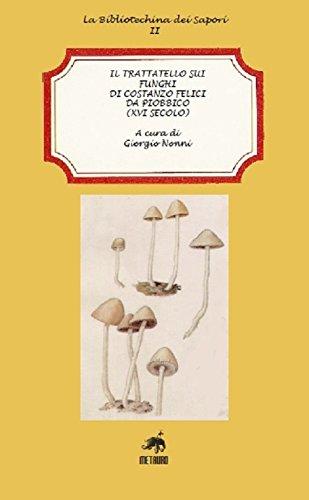 Il trattatello sui funghi di Costanzo Felici: Giorgio Nonni
