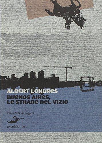 Buenos Aires, le strade del vizio (9788861580237) by [???]