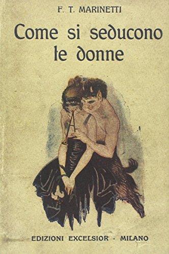 9788861581043: Come si seducono le donne