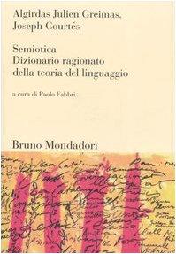 9788861590038: Semiotica. Dizionario ragionato della teoria del linguaggio