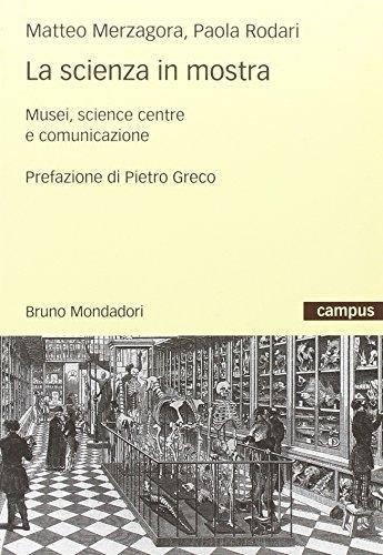9788861590069: La scienza in mostra. Musei, science centre e comunicazione