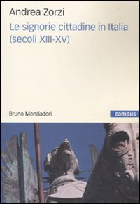 9788861592230: Le signorie cittadine in Italia (secoli XIII-XV)