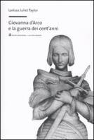 9788861594326: Giovanna d'Arco e la guerra dei cent'anni