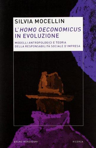 L'homo oeconomicus in evoluzione. Modelli antropologici e: Silvia Mocellin