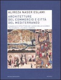 9788861595347: Architetture del commercio e città del Mediterraneo. Dinamiche e strutture dei luoghi dello scambio tra Bisanzio, l'Islam e l'Europa