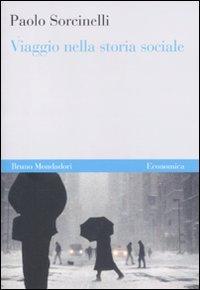 9788861595521: Viaggio nella storia sociale