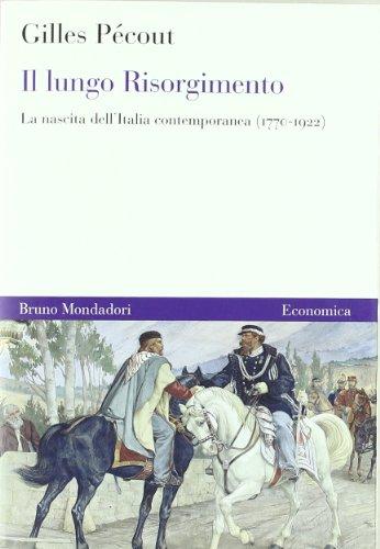 9788861596153: Il lungo Risorgimento. La nascita dell'Italia contemporanea (1770-1922) (Economica)