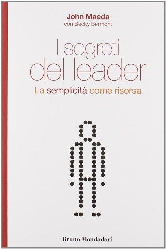 9788861596177: I segreti del leader. La semplicità come risorsa